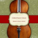 Christmas Cello Steven Sharp Nelson