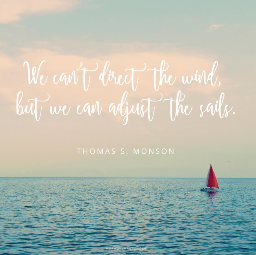 adjust the sails thomas s. monson attitude